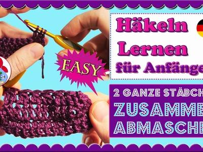 Häkeln Lernen für Anfänger: 2 Stäbchen zusammen abmaschen (2 Stb. zus) • Sami Doll Tutorials