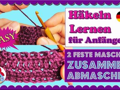 Häkeln Lernen für Anfänger: 2 feste Maschen zusammen abmaschen (2 fM. zus) • Sami Doll Tutorials