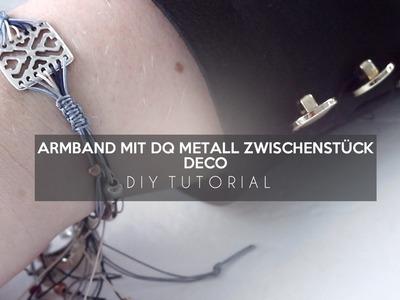 DIY: Armband mit DQ metall zwischenstück deco - selbst schmuck machen tutorial