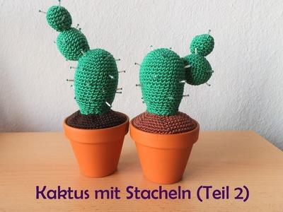 Kaktus mit Stacheln - Teil 2 - Häkelanleitung