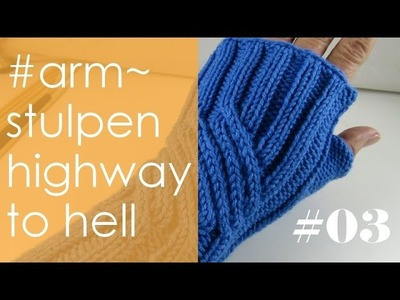 "Stricken mit eliZZZa * Armstulpen ""Highway to Hell"" * Teil 3 * Linke Stulpe * Runden 21 - 28"