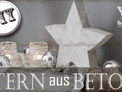 DIY : Weihnachtsdeko STERN aus BETON |   Christmas decoration STAR of concrete
