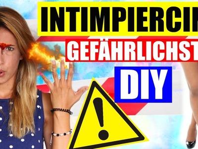 DIY INTIMPIERCING, HACK FINGER ANZÜNDEN |5 GEFÄHRLICHE DIYs | #SoSoUnnötig
