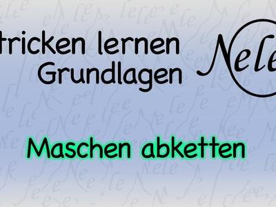 Stricken lernen für Anfänger - Maschen abketten - 4 Techniken, DIY Anleitung by NeleC.