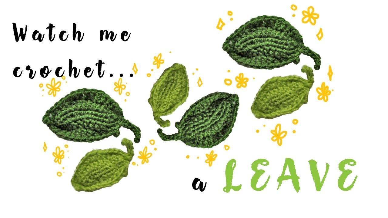 2# Watch me crochet.  a leave