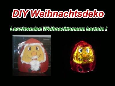 Leuchtenden LED Weihnachtsmann selber machen DIY Weihnachtsdeko. Adventsdeko selbst basteln. bauen