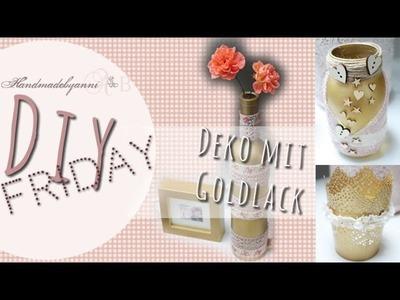 Deko selbstgemacht mit Goldlack. Upcycling. DIY Friday *Handmadebyanni