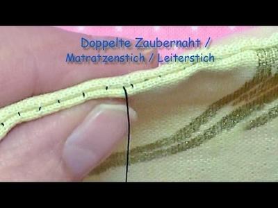 Doppelte Zaubernaht (das Original), doppelter Matratzenstich.Leiterstich – double  invisible stitch