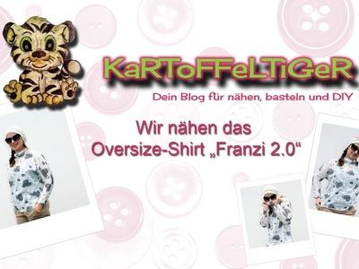 """DIY - Wir nähen das Oversize-Shirt """"Franzi 2.0"""""""