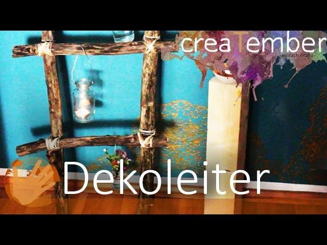 DIY. How to - Dekoleiter aus Ästen - creaTember #8