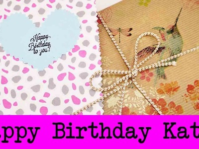 ♥  ♥ ♥ Happy Birthday Kathi!  ♥ ♥ ♥ Alles Liebe zum Geburtstag!  ♥ ♥ ♥