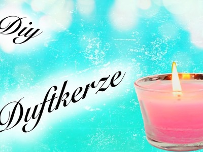 [HOW TO ] DUFTKERZE SELBER MACHEN ⎟KERZE SELBER MACHEN ⎟SIMPLE DIY ⎟TUTORIAL⎟DIY