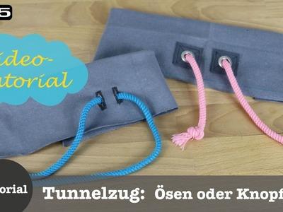 """""""Tunnelzugeingang mit Ösen oder Knopfloch"""" DIY Näh-Tutorial"""