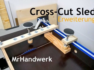Cross Cut Sled - Erweiterung - Schiebeschlitten für die Tischkreissäge Anleitung