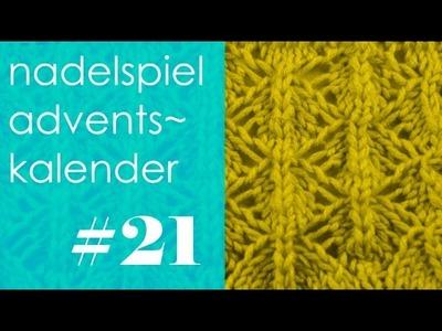 "Nadelspiel Adventskalender * Dezember 21 * Lace-Muster ""Tannenzapfen"""