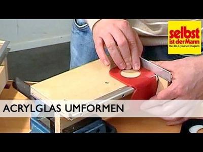 Acrylglas umformen