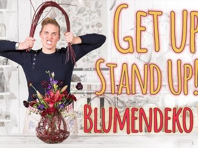 Blumendeko DIY - Get up, Stand up! pt.2
