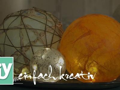 Lichtkugel-Variationen | DIY einfach kreativ