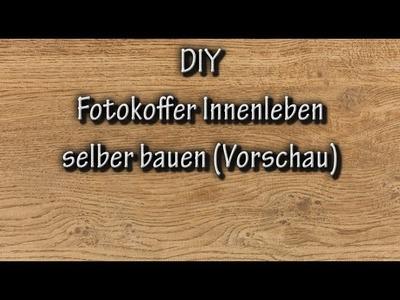 DIY: Fotokoffer Innenleben selber bauen (Vorschau)
