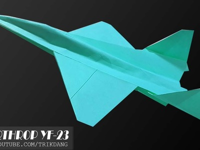 Papierflieger selbst basteln. Papierflugzeug falten - Beste Origami Flugzeug | YF- 23 Widow