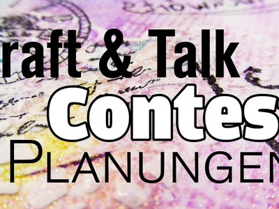 [Craft & Talk] Contest-Planungen | Was meint IHR? :)