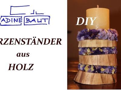 Kerzenständer aus Holz  - DIY - candle holder