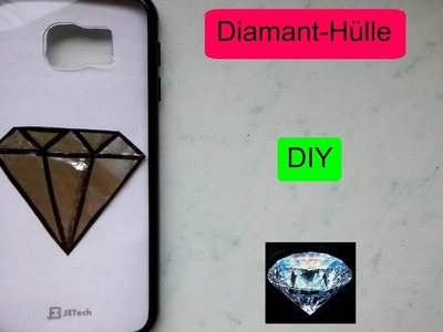 Diamanten-Hülle - DIY + FAIL