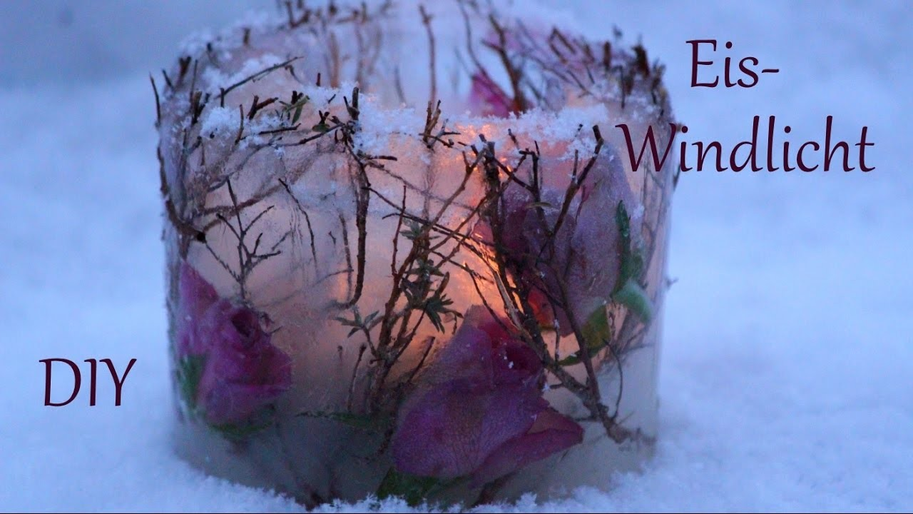 Diy Eis Windlicht Mit Rosen Naturmaterialien Just Deko