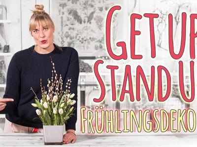 Frühlingsdeko DIY - Get up, Stand up!