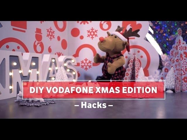 DIY Vodafone XMAS Edition. Do It Yourself Hacks