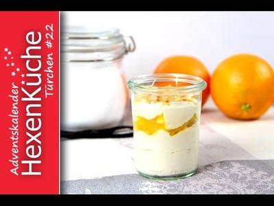 Türchen Nr.22 Orangen Likör Creme Thermomix Adventskalender DIY Dessert im Glas