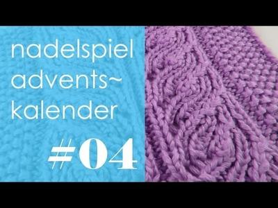 Nadelspiel Adventskalender * Dezember 04 * Strickmuster Lace-Zopf