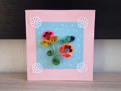 Quilling für Anfänger -Sehr einfache Geburtstagskarte basteln
