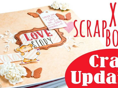 "[Craft Update] XXL Scrapbook Album ""Love Story"" 