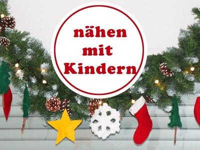Weihnachtsdeko nähen mit Kindern  | Kinder nähen für Kinder | nähen mit Filz