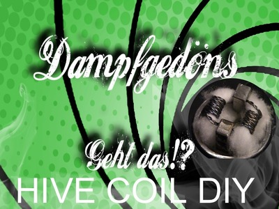 Hive Coil DIY Tutorial | Geht das!? #dampfgedoens