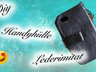[HOW TO] HANDYHÜLLE AUS LEDERIMITAT⎥HANDYHÜLLE SELBER MACHEN ⎥DIY PHONE CASE ⎜TUTORIAL