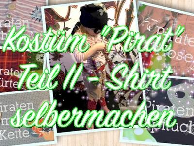 "Kostüm ""Pirat"" Teil II =Shirt= selbermachen - ohne Nähen - DIY Anleitung"