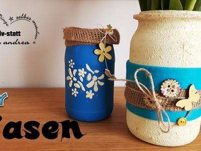 DIY Deko - Vasen aus Einmach- oder Konservengläser - schnell und einfach
