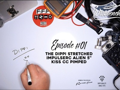 "Episode 01 | Workbench Talk | ""Stretched X ImpulseRC Alien Dippi DIY KISS CC pimped Edition"""