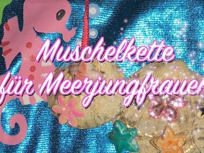Muschelkette für kleine Meerjungfrauen - DIY Anleitung - Karneval - zum Kostüm