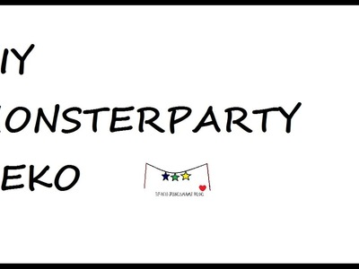 Monsterparty Diy | DIY Deko Geburtstag