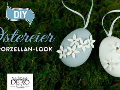 DIY: edle 3D-Ostereier im Porzellan-Look selber machen [How to] Deko Kitchen