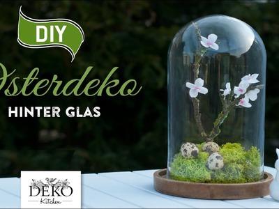 DIY: hübsche Osterdeko unter einer Glasglocke schnell & einfach [How to] Deko Kitchen