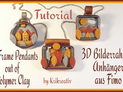 3D Frame Pendants out of Polymer Clay Tutorial, 3D Bilderrahmen Anhänger aus Fimo