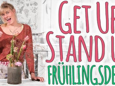 FRÜHLINGSDEKO - GET UP, STAND UP! PT3 - DIY