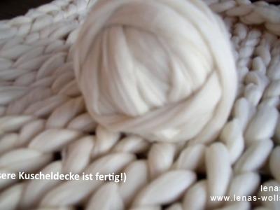 CHUNKY WOLLE - Kuscheldecke stricken ohne Nadeln - Arm Knitting  - XXL-Wolldecke!