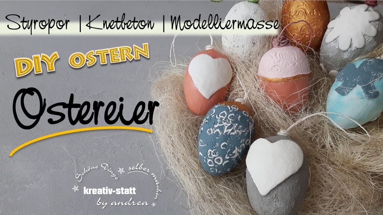 diy basteln ostereier mit styropor modelliermasse und knetbeton how to. Black Bedroom Furniture Sets. Home Design Ideas