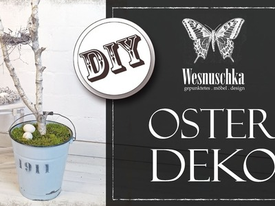 DIY : OSTERDEKO aus WALDSCHÄTZEN | FRÜHLINGSDEKO | SPRING