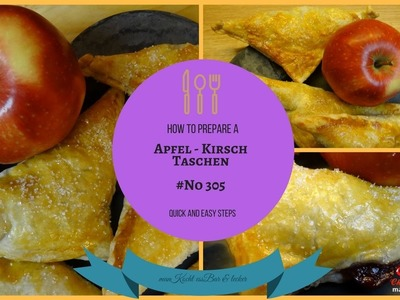 DIY Appel.Cherry Pie. Apfel Kirsch Taschen;   Leckere Rezept Ideen manKocht essBar & lecker